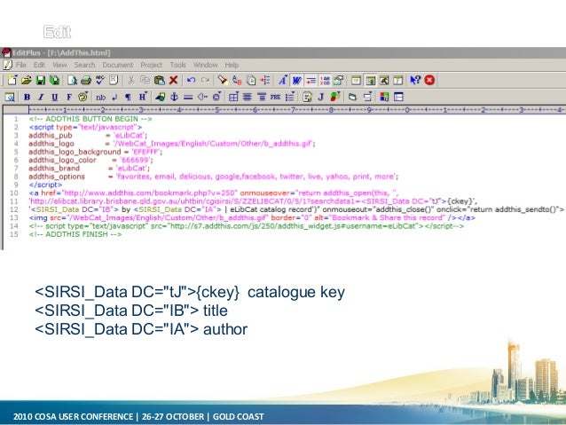 "2010 COSA USER CONFERENCE   26-27 OCTOBER   GOLD COAST <SIRSI_Data DC=""tJ"">{ckey} catalogue key <SIRSI_Data DC=""IB""> title..."