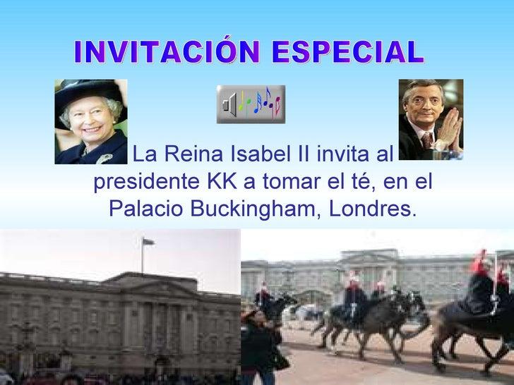 La Reina Isabel II invita alpresidente KK a tomar el té, en el Palacio Buckingham, Londres.