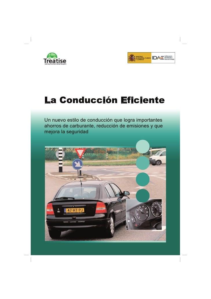 La Conducción EficienteUn nuevo estilo de conducción que logra importantesahorros de carburante, reducción de emisiones y ...