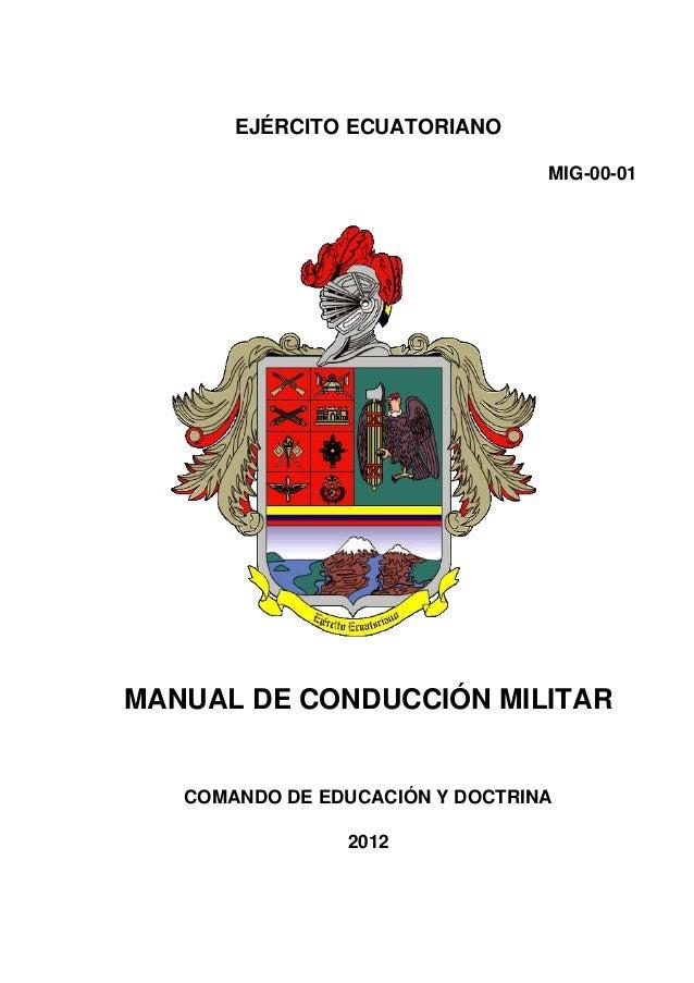 EJÉRCITO ECUATORIANO MIG-00-01  MANUAL DE CONDUCCIÓN MILITAR  COMANDO DE EDUCACIÓN Y DOCTRINA 2012