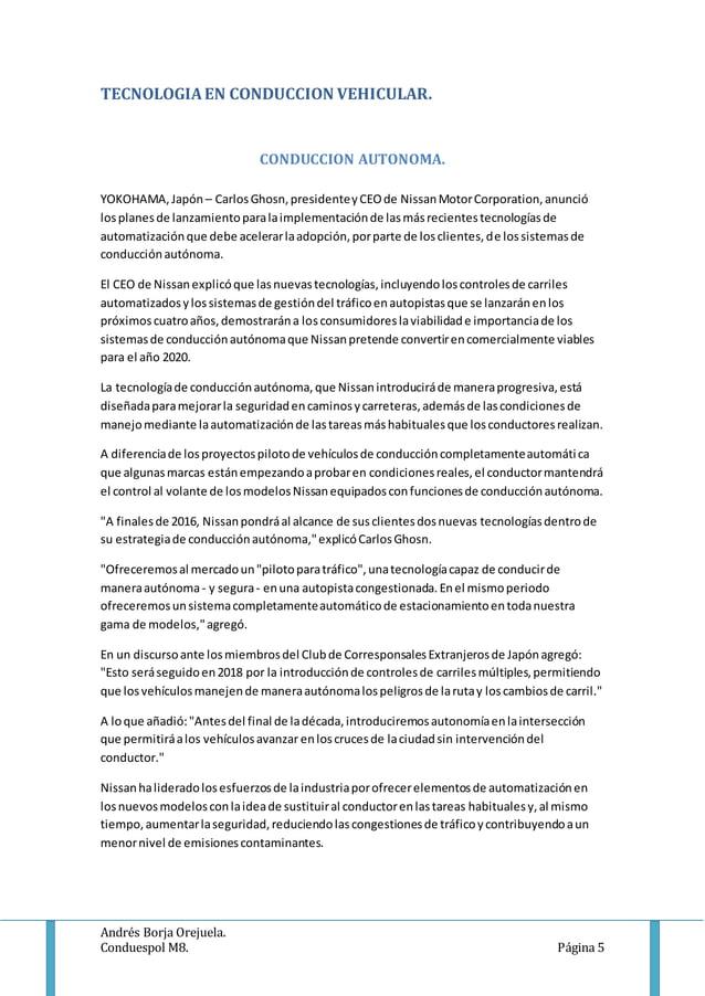 Andrés Borja Orejuela. Conduespol M8. Página 5 TECNOLOGIAEN CONDUCCION VEHICULAR. CONDUCCION AUTONOMA. YOKOHAMA,Japón – Ca...