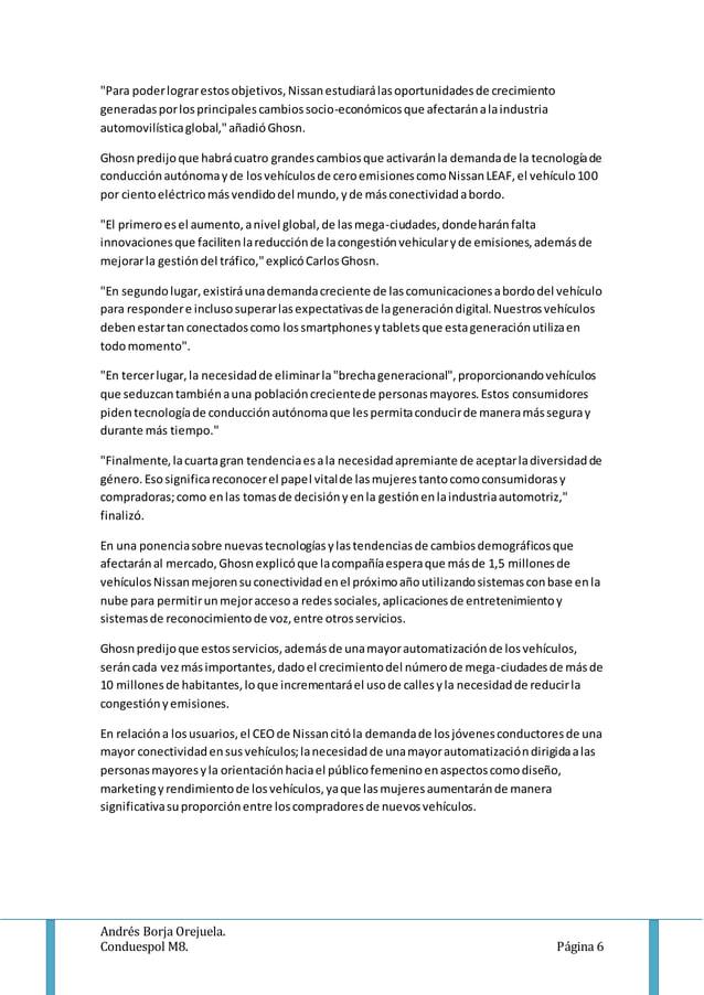 "Andrés Borja Orejuela. Conduespol M8. Página 6 ""Para poderlograrestosobjetivos,Nissanestudiarálasoportunidadesde crecimien..."