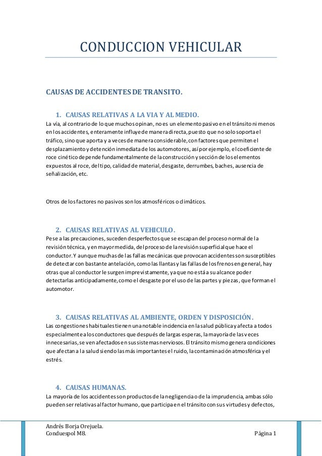 Andrés Borja Orejuela. Conduespol M8. Página 1 CONDUCCION VEHICULAR CAUSAS DE ACCIDENTES DE TRANSITO. 1. CAUSAS RELATIVAS ...