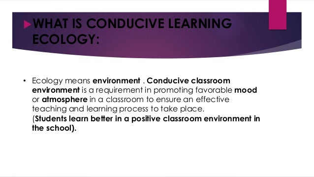 conducive to learning