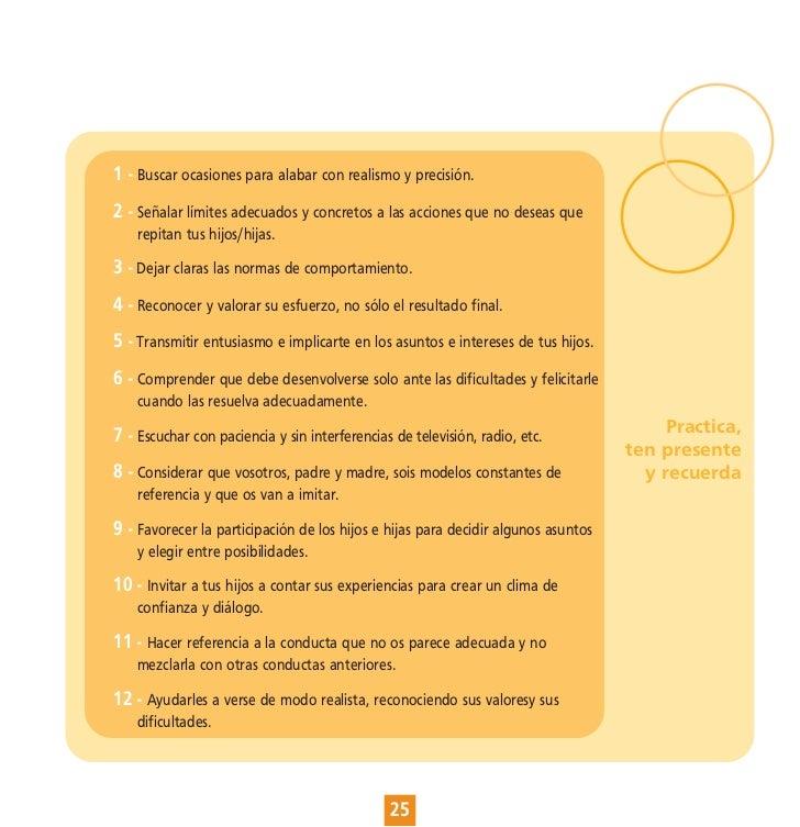 A continuación presentamos dos cuestionarios que sirven de ayuda para analizar cómo actuamos los padresy madres y los hijo...