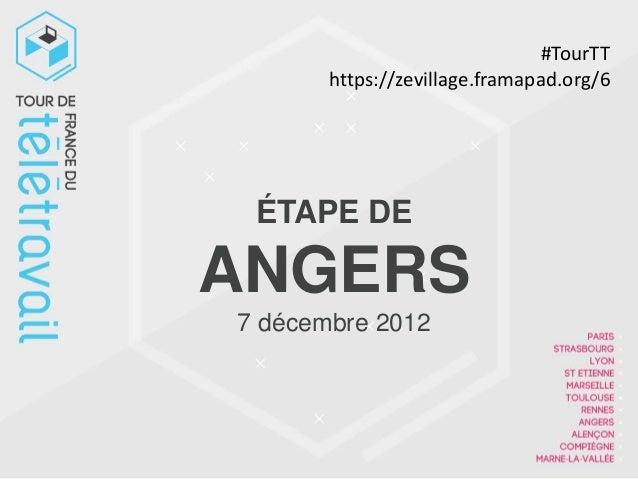 #TourTT       https://zevillage.framapad.org/6 ÉTAPE DEANGERS7 décembre 2012