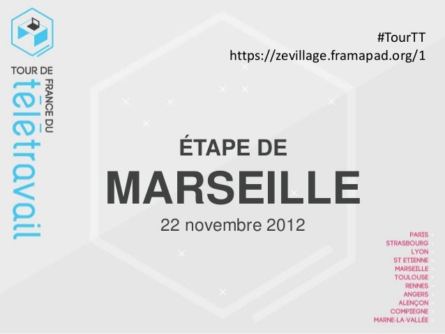 #TourTT        https://zevillage.framapad.org/1  ÉTAPE DEMARSEILLE 22 novembre 2012