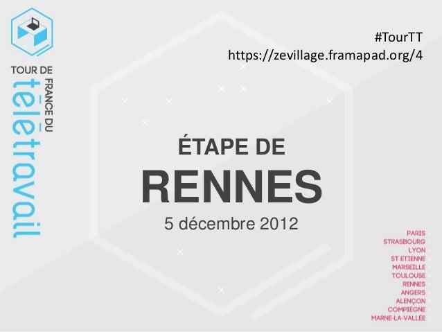 #TourTT       https://zevillage.framapad.org/4 ÉTAPE DERENNES5 décembre 2012