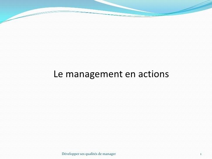 Le management en actions<br />Développer ses qualités de manager<br />1<br />