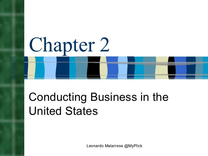 Chapter 2 Conducting Business in the United States Leonardo Matarrese @MyPlick