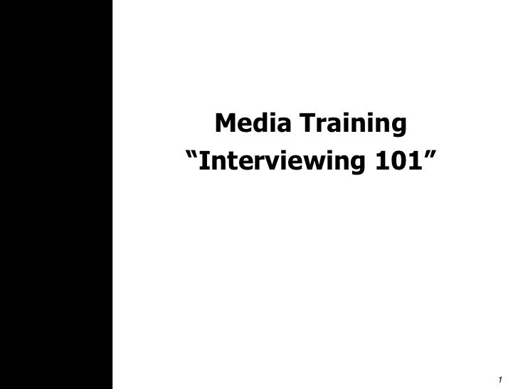 "Media Training<br />""Interviewing 101""<br />"