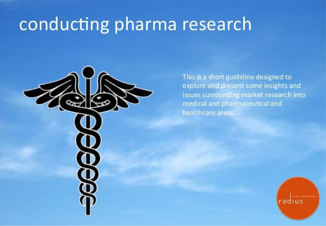 conduc'ng)pharma)research) This)is)a)short)guideline)designed)to) explore)and)present)some)insights)and) issues)surroundin...