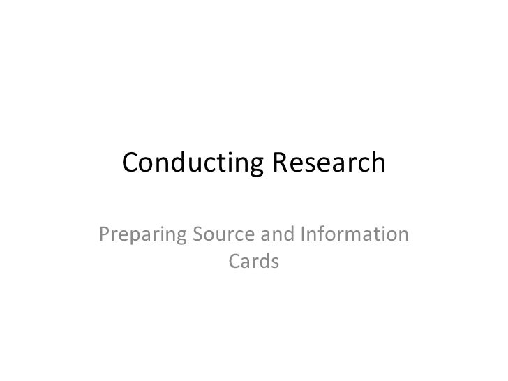 Conducting Research Preparing Source and Information Cards