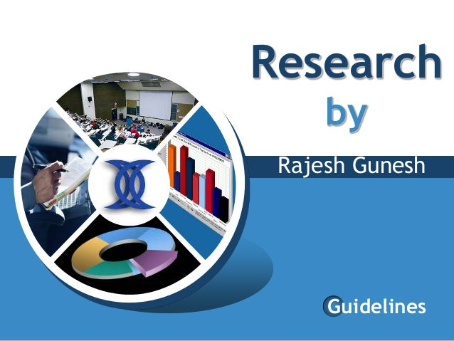 Research     by Rajesh Gunesh     Guidelines