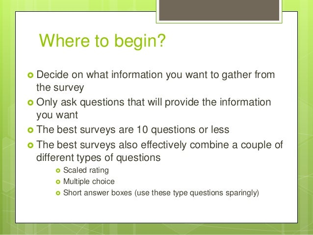 conducting surveys 2013-2-15  chapter 3 survey research  all of the above purposes for conducting surveys can be directly applied to the development and management of.