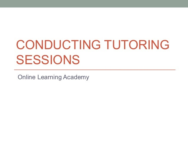 CONDUCTING TUTORINGSESSIONSOnline Learning Academy
