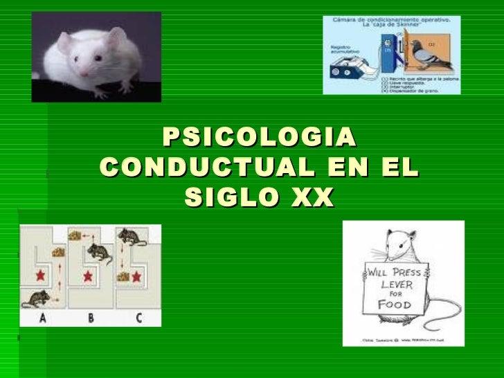 PSICOLOGIA CONDUCTUAL EN EL SIGLO XX