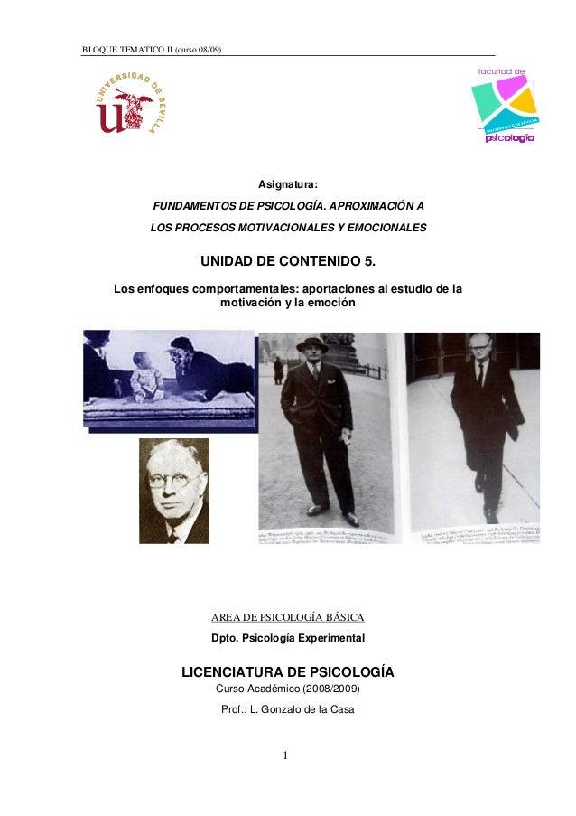 BLOQUE TEMATICO II (curso 08/09)  Asignatura: FUNDAMENTOS DE PSICOLOGÍA. APROXIMACIÓN A LOS PROCESOS MOTIVACIONALES Y EMOC...