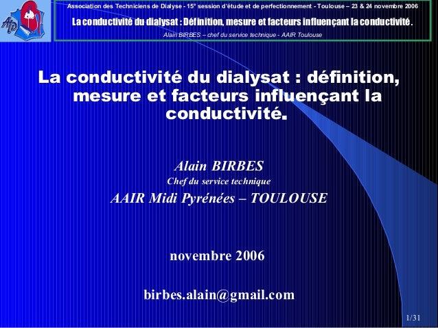 Association des Techniciens de Dialyse - 15° session d'étude et de perfectionnement - Toulouse – 23 & 24 novembre 2006 La ...