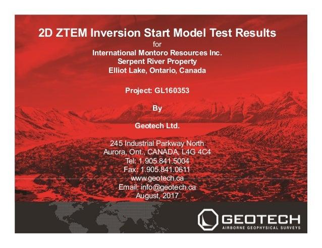 2D ZTEM Inversion Start Model Test Results for International Montoro Resources Inc. Serpent River Property Elliot Lake, On...