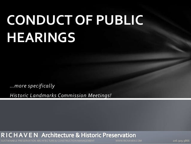 …more specifically Historic Landmarks Commission Meetings! CONDUCT OF PUBLIC HEARINGS SUSTAINABLE PRESERVATION ARCHITECTUR...