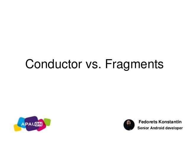 Conductor vs Fragments