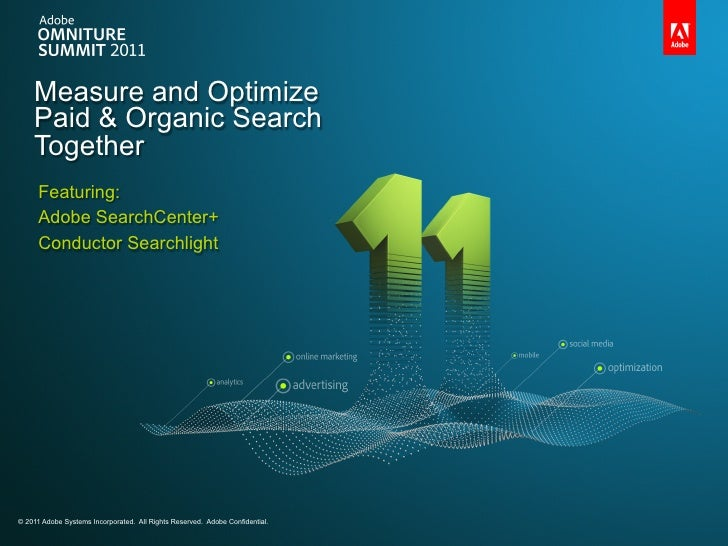 Measure and Optimize    Paid & Organic Search    Together     Featuring:     Adobe SearchCenter+     Conductor Searchlight...