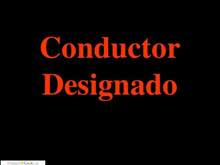 Conductor Designado<br />
