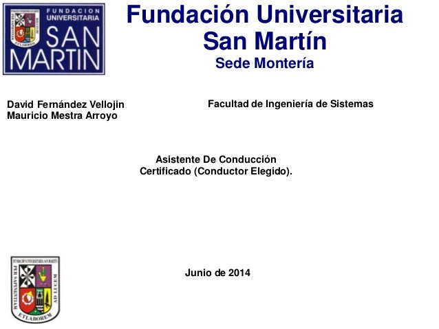Fundación Universitaria San Martín Sede Montería Facultad de Ingeniería de SistemasDavid Fernández Vellojin Mauricio Mestr...
