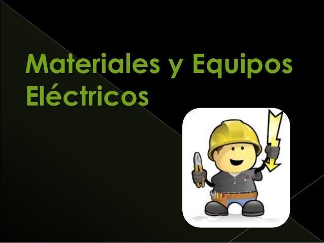Materiales y Equipos Eléctricos