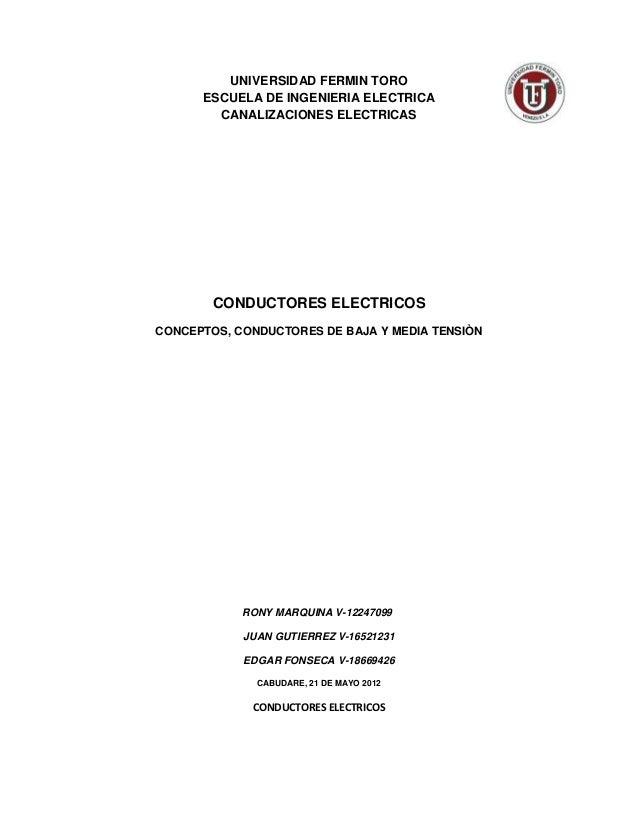UNIVERSIDAD FERMIN TORO      ESCUELA DE INGENIERIA ELECTRICA        CANALIZACIONES ELECTRICAS        CONDUCTORES ELECTRICO...