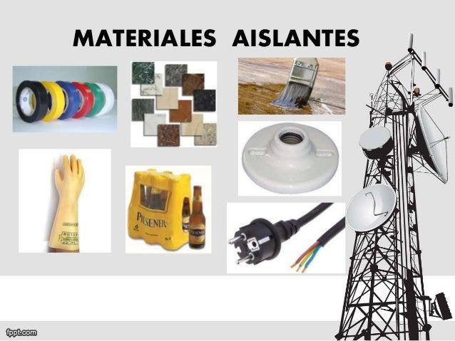 Conductores y aislantes - Materiales aislantes del calor ...