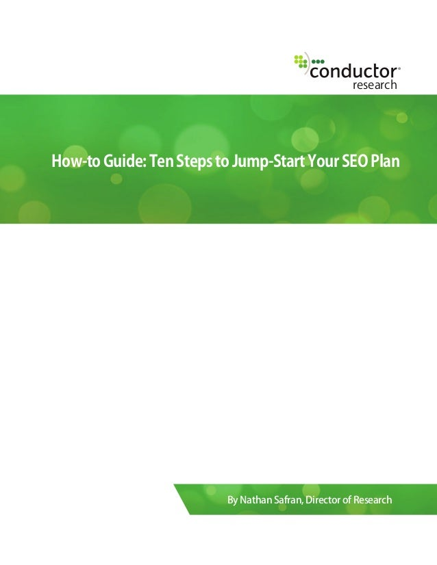 researchHow-to Guide: Ten Steps to Jump-Start Your SEO PlanBy Nathan Safran, Director of Research