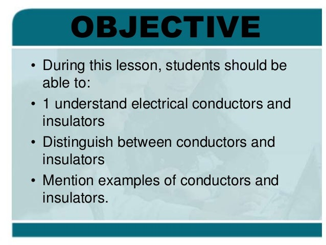 Examples Of Conductors And Insulators : Conductors and insulators