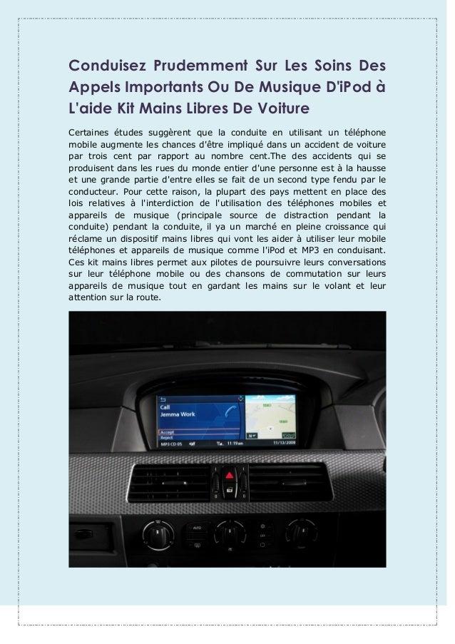 Conduisez Prudemment Sur Les Soins Des Appels Importants Ou De Musique D'iPod à L'aide Kit Mains Libres De Voiture Certain...