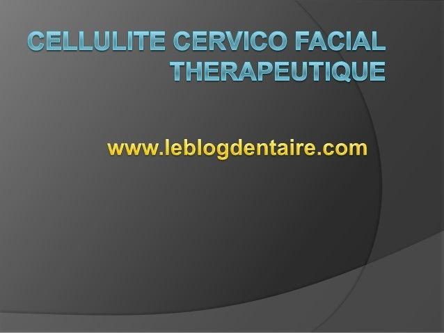 Introduction: Les cellulites cervico-faciales font suite généralement à une infection dentaire ou oropharyngée. Les plus g...
