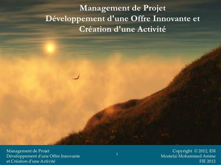 Management de Projet                  Développement dune Offre Innovante et                          Création dune Activit...