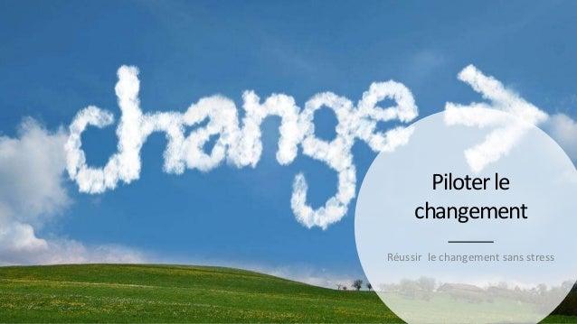 Piloterle changement Réussir le changement sans stress
