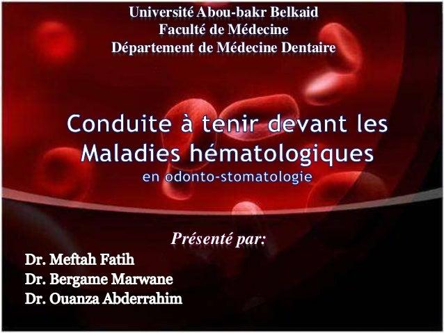Université Abou-bakr Belkaid  Faculté de Médecine  Département de Médecine Dentaire  Présenté par: