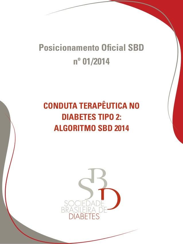 Posicionamento Oficial SBD  nº 01/2014  Conduta Terapêutica no  Diabetes Tipo 2:  Algoritmo SBD 2014