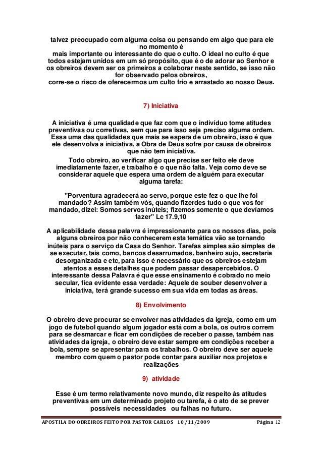 APOSTILA DO OBREIROS FEITO POR PASTOR CARLOS 10 /11/2009 Página 12 talvez preocupado com alguma coisa ou pensando em algo ...