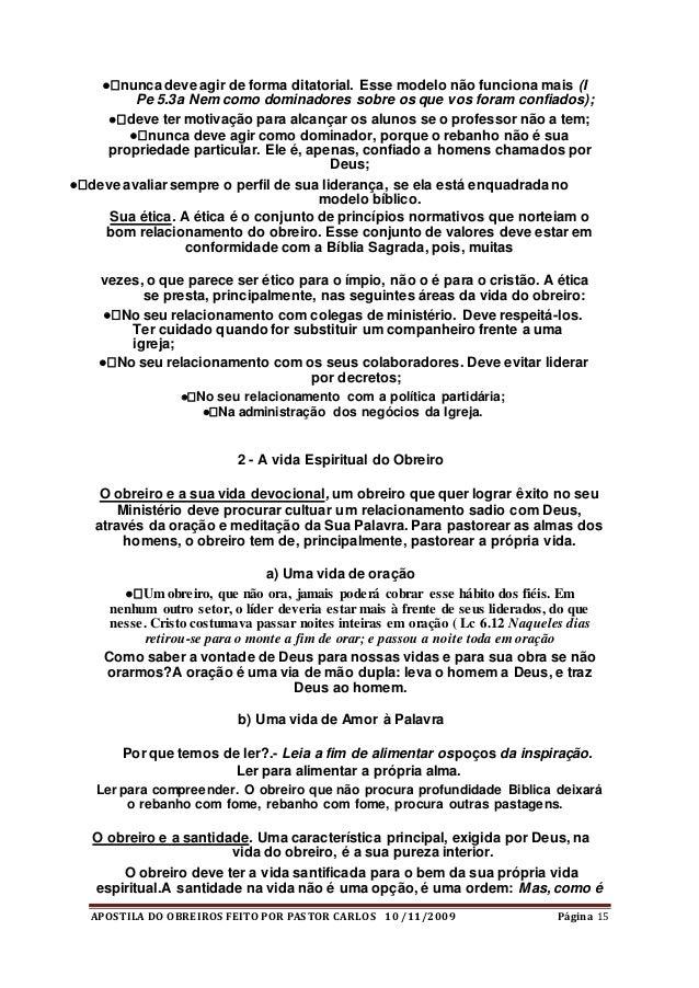 APOSTILA DO OBREIROS FEITO POR PASTOR CARLOS 10 /11/2009 Página 15 nunca deve agir de forma ditatorial. Esse modelo não ...