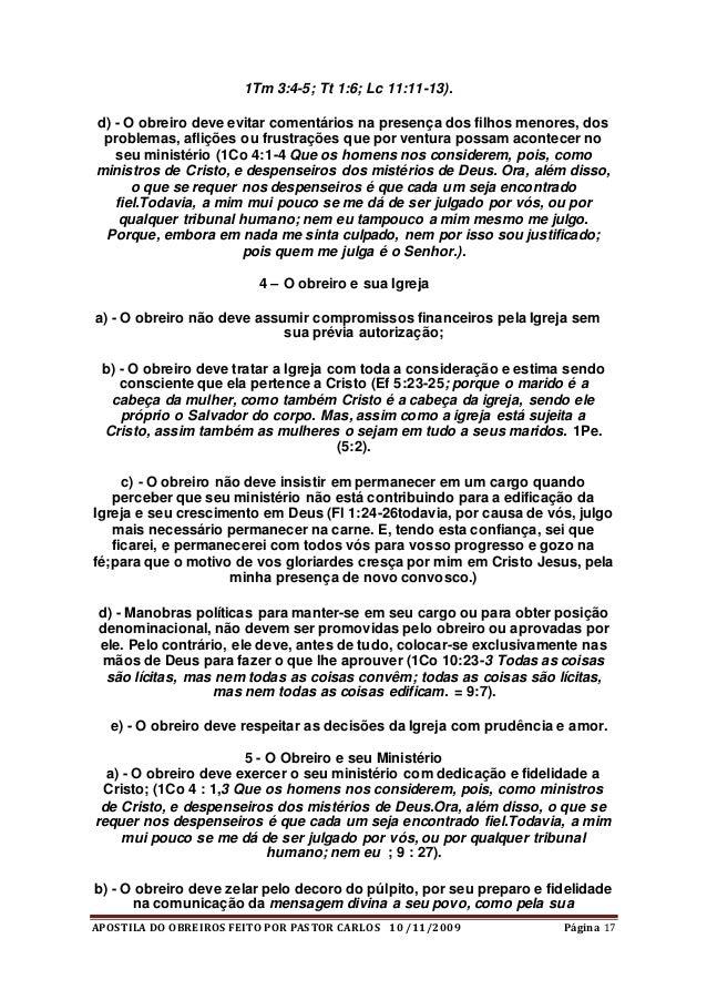 APOSTILA DO OBREIROS FEITO POR PASTOR CARLOS 10 /11/2009 Página 17 1Tm 3:4-5; Tt 1:6; Lc 11:11-13). d) - O obreiro deve ev...