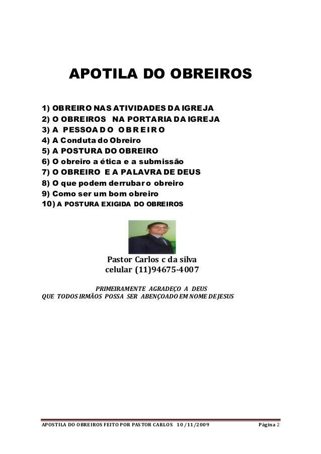 APOSTILA DO OBREIROS FEITO POR PASTOR CARLOS 10 /11/2009 Página 2 APOTILA DO OBREIROS 1) OBREIRO NAS ATIVIDADES DA IGREJA ...