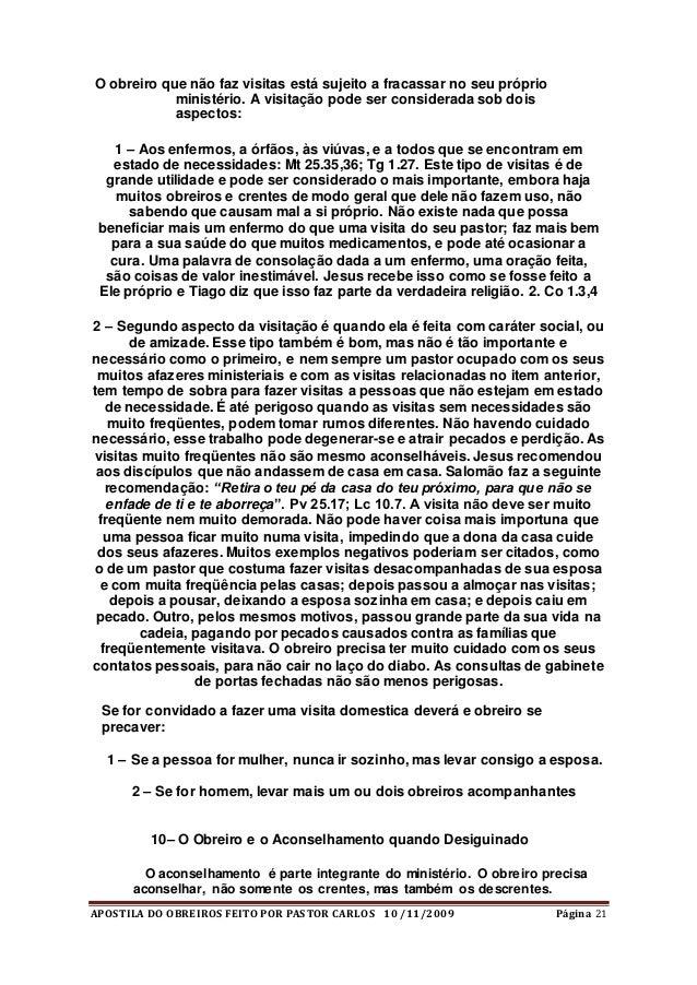 APOSTILA DO OBREIROS FEITO POR PASTOR CARLOS 10 /11/2009 Página 21 O obreiro que não faz visitas está sujeito a fracassar ...