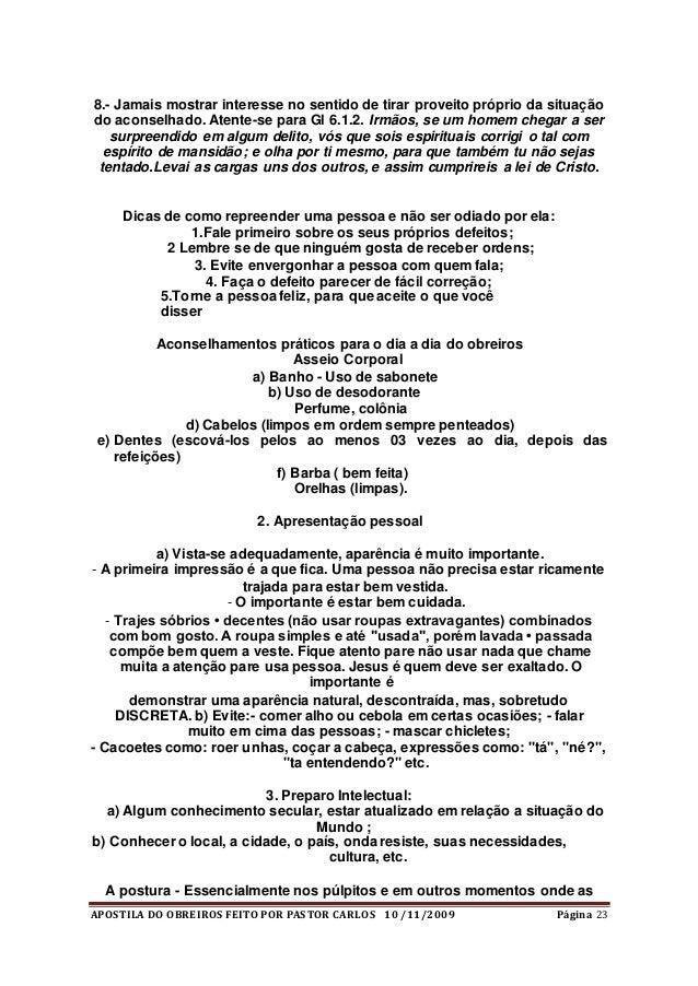 APOSTILA DO OBREIROS FEITO POR PASTOR CARLOS 10 /11/2009 Página 23 8.- Jamais mostrar interesse no sentido de tirar provei...