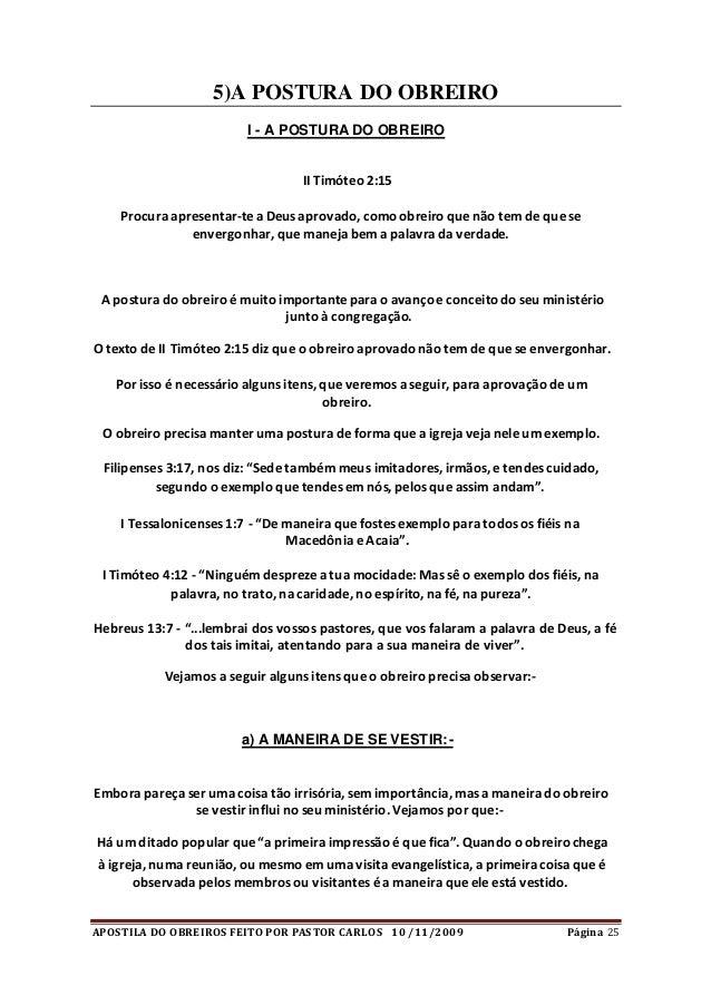 APOSTILA DO OBREIROS FEITO POR PASTOR CARLOS 10 /11/2009 Página 25 5)A POSTURA DO OBREIRO I - A POSTURA DO OBREIRO II Timó...