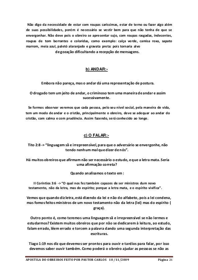 APOSTILA DO OBREIROS FEITO POR PASTOR CARLOS 10 /11/2009 Página 26 Não digo da necessidade de estar com roupas caríssimas,...