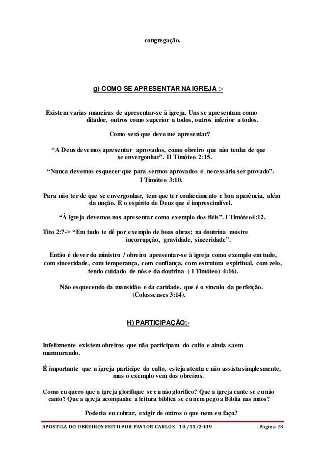 APOSTILA DO OBREIROS FEITO POR PASTOR CARLOS 10 /11/2009 Página 28 congregação. g) COMO SE APRESENTAR NA IGREJA :- Existem...