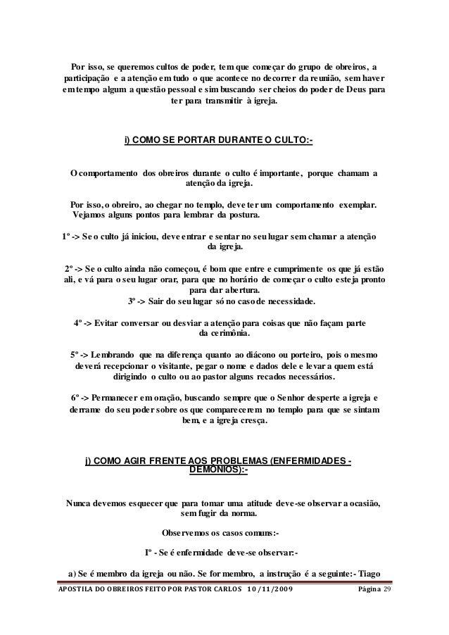 APOSTILA DO OBREIROS FEITO POR PASTOR CARLOS 10 /11/2009 Página 29 Por isso, se queremos cultos de poder, tem que começar ...